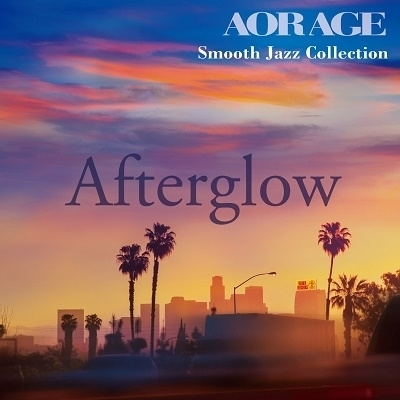 Afterglow AOR AGE Smooth Jazz Collection