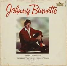 Johnny Burnette ('61)