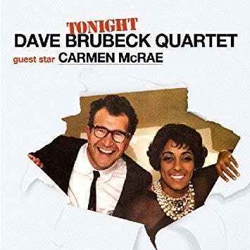 Tonight Only! - Dave Brubeck Quartet guest star Carmen McRae ('60)