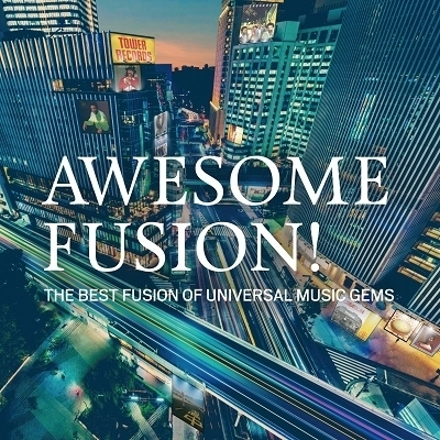 Awesome Fusion! The Best Fusion of Universal Music Gems