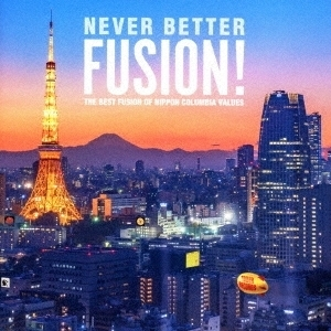 Never Better Fusion! The Best Fusion of Nippon Columbia Values