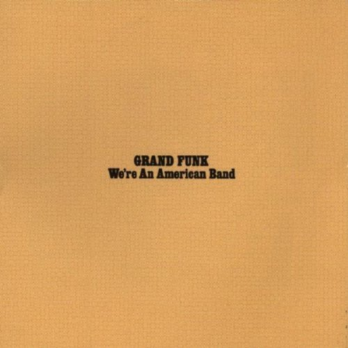 We're An American Band ('73)