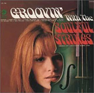 Groovin' with The Soulful Strings ('67)